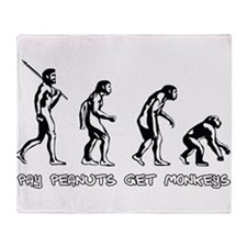 Pay Peanuts Get Monkeys Evolution Throw Blanket