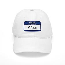Hello: Max Baseball Cap
