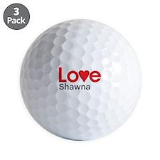I Love Shawna Golf Ball