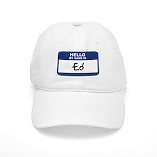 Hello: Ed Baseball Cap