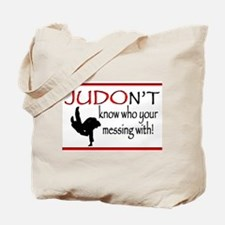 JUDON'T know who your messing with Judo Logo Tote
