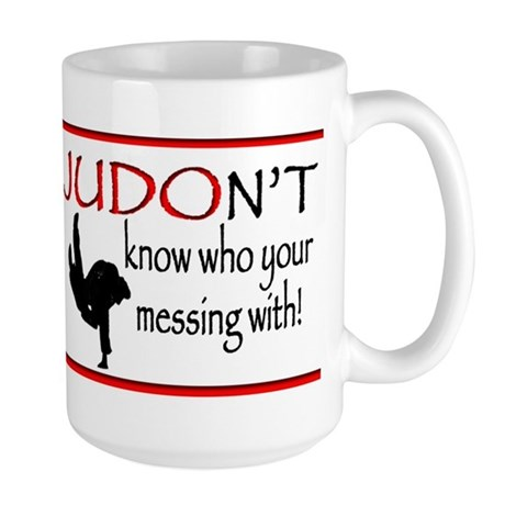 JUDON'T know who your messing with Judo Logo Mug