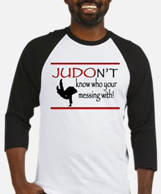 JUDON'T know who your messing with Judo Logo Baseb