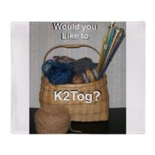 Would You Like To K2tog? Throw Blanket