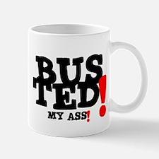 BUSTED MY ASS! Small Mug