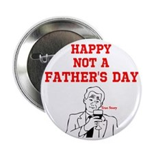 """Happy NOT a Father's Day"" 2.25"" Bu"