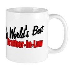 The Worlds Best Brother-In-Law Mugs