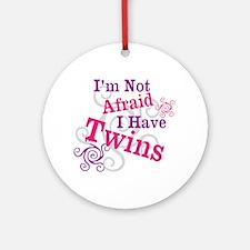 Im Not Afraid I Have Twins Ornament (Round)