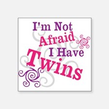 Im Not Afraid I Have Twins Sticker