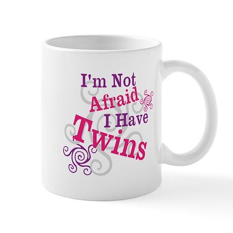 Im Not Afraid I Have Twins Mug