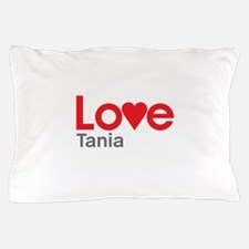 I Love Tania Pillow Case