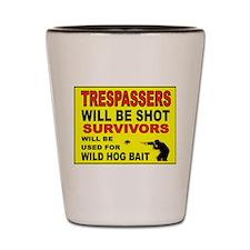 NO TRESPASSING Shot Glass