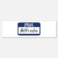Hello: Alfredo Bumper Bumper Bumper Sticker