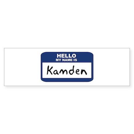 Hello: Kamden Bumper Sticker