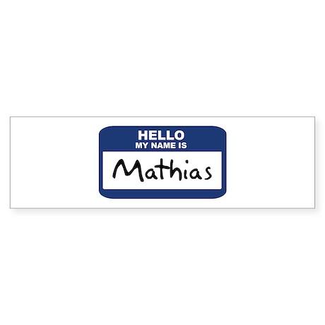 Hello: Mathias Bumper Sticker