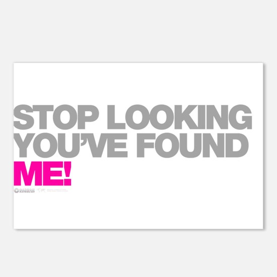 Stop Looking Youve Found Me! Postcards (Package of
