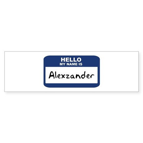 Hello: Alexzander Bumper Sticker