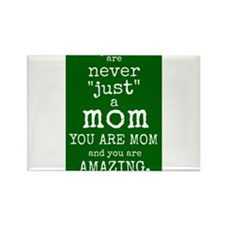 """You are """"Never"""" Just a Mom Rectangle Magnet"""