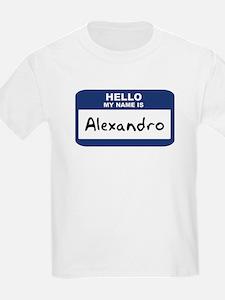Hello: Alexandro Kids T-Shirt