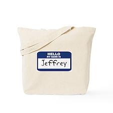 Hello: Jeffrey Tote Bag