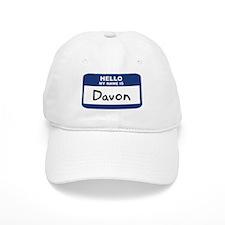 Hello: Davon Baseball Cap