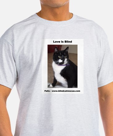 Felix-Love is Blind T-Shirt