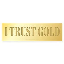 I Trust Gold Bumper Bumper Sticker