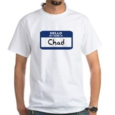 Hello: Chad Shirt