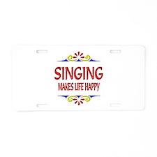 Singing Happy Life Aluminum License Plate