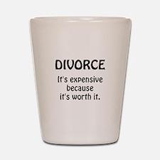 Divorce Worth It Shot Glass
