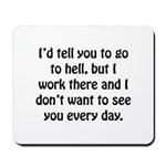 Go To Hell Work Mousepad