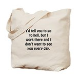 Go To Hell Work Tote Bag