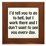 Go To Hell Work Framed Tile