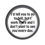Go To Hell Work Wall Clock