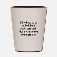 Go To Hell Work Shot Glass
