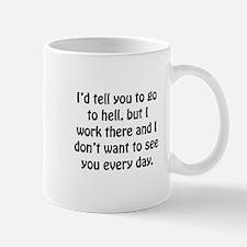 Go To Hell Work Mug