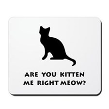 Kitten Meow Mousepad