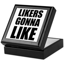 Likers Gonna Like Keepsake Box