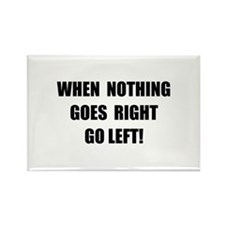 Nothing Goes Right Rectangle Magnet (10 pack)