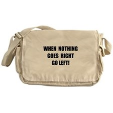 Nothing Goes Right Messenger Bag