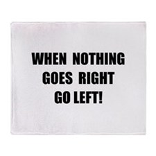 Nothing Goes Right Throw Blanket