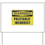 Politically Incorrect Yard Sign