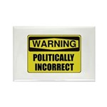 Politically Incorrect Rectangle Magnet (10 pack)