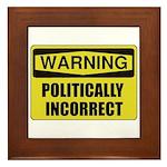 Politically Incorrect Framed Tile