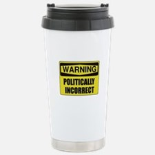 Politically Incorrect Travel Mug