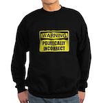 Politically Incorrect Sweatshirt