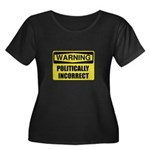 Politically Incorrect Plus Size T-Shirt
