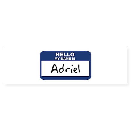 Hello: Adriel Bumper Sticker