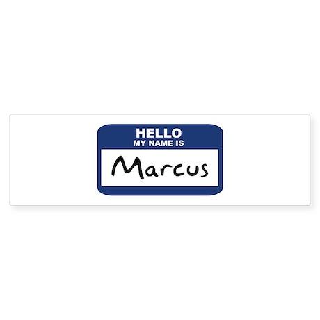 Hello: Marcus Bumper Sticker