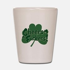 cheers fuckers.png Shot Glass